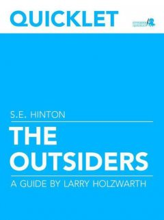 Quicklet on S.E. Hinton's The Outsiders, Larry Holzwarth