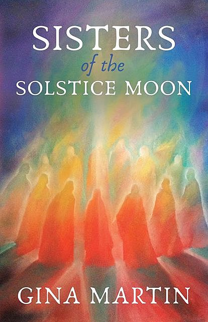Sisters of the Solstice Moon, Gina Martin