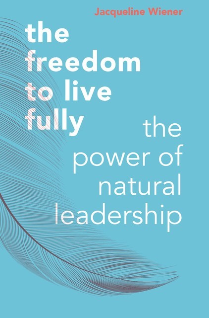 The freedom to live fully, jacqueline wiener