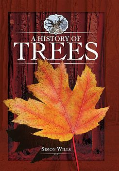 A History of Trees, Simon Wills