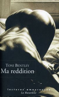 Ma Reddition, Toni Bentley