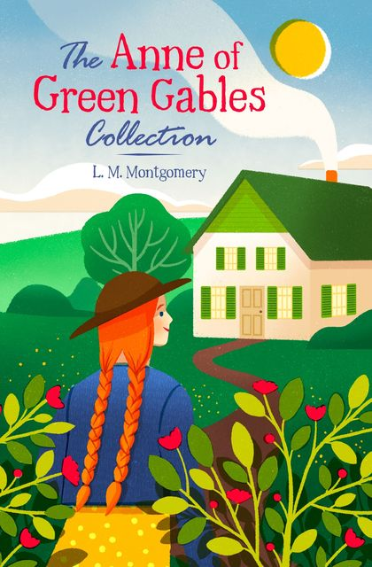 The Anne of Green Gables Collection, Lucy Maud Montgomery