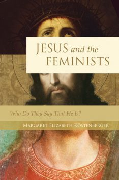 Jesus and the Feminists, ouml, stenberger, Margaret Elizabeth K