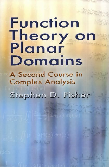 Function Theory on Planar Domains, Stephen D.Fisher