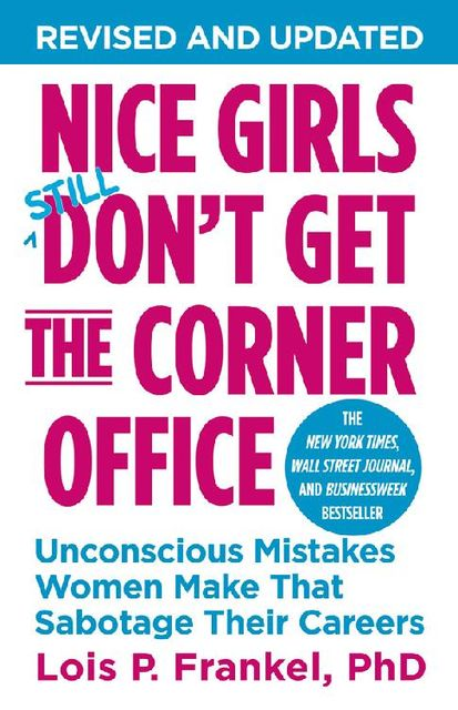 Nice Girls Don't Get the Corner Office, Lois P. Frankel