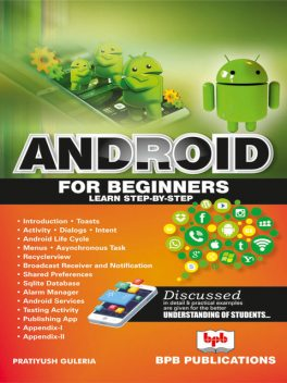 Android for Beginners: Learn Step-by-Step, Pratiyush Guleria