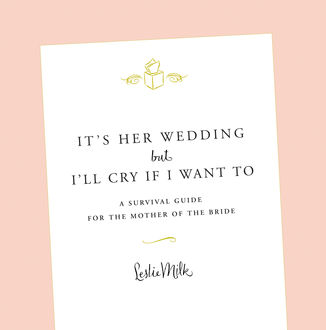 It's Her Wedding But I'll Cry If I Want To, Leslie Milk