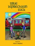 True Leprechaun Luck, Anita E.Shepherd