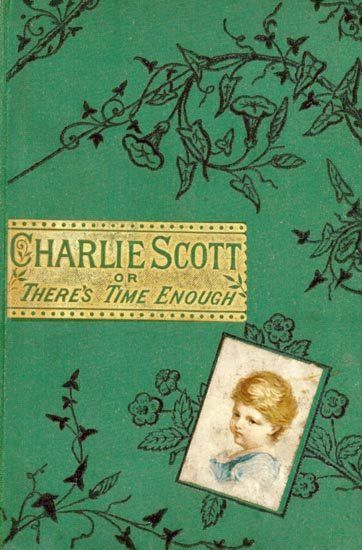 Charlie Scott / or, There's Time Enough,