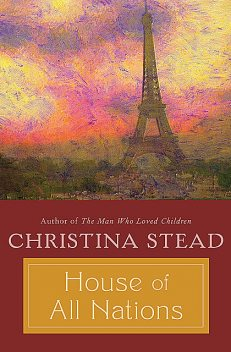 House of All Nations, Christina Stead