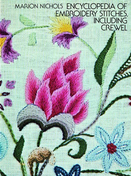 Encyclopedia of Embroidery Stitches, Including Crewel, Marion Nichols
