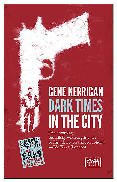 Dark Times in the City, Gene Kerrigan