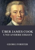 Über James Cook und andere Essays, Georg Forster