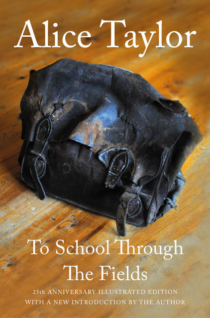 To School Through the Fields, Alice Taylor