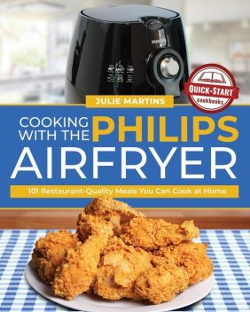 Cooking with the Philips Air Fryer, Julie Martins