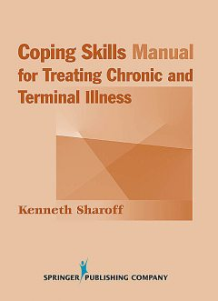 Coping Skills Manual for Treating Chronic and Terminal Illness, Kenneth Sharoff