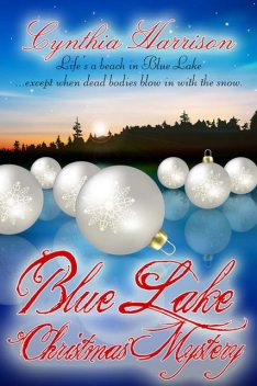Blue Lake Christmas Mystery, Cynthia Harrison