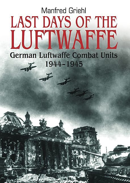 Last Days of the Luftwaffe, Manfred Griehl