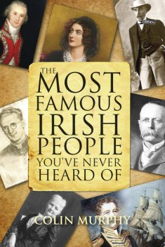 The Most Famous Irish People You've Never Heard Of, Colin Murphy