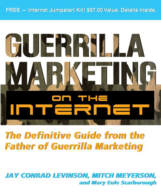 Guerrilla Marketing on the Internet, Jay Levinson, Mary Eule Scarborough, Mitch Meyerson