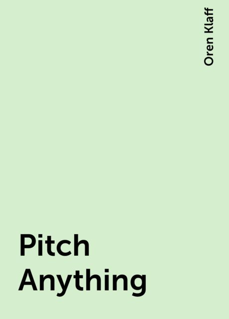 Pitch Anything, Oren Klaff