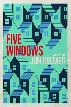 Five Windows, Jon Roemer