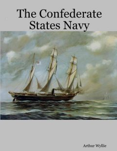 The Confederate States Navy, Arthur Wyllie