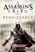 Assassin's Creed Band 1: Renaissance, Oliver Bowden