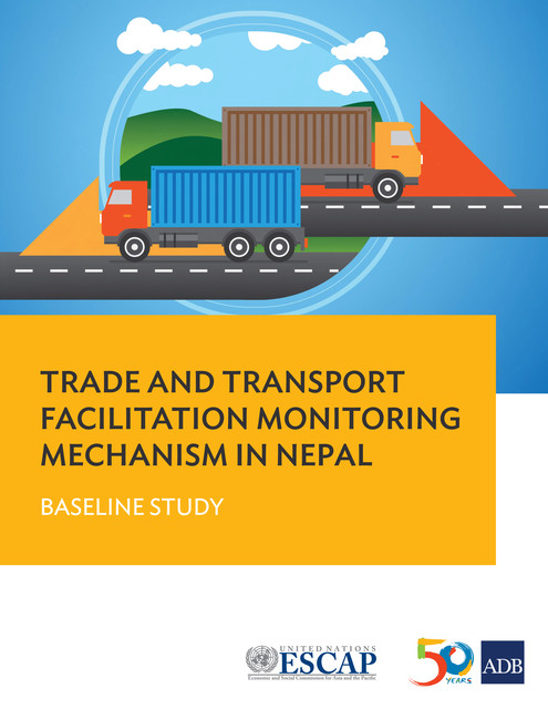 Trade and Transport Facilitation Monitoring Mechanism in Nepal, Asian Development Bank