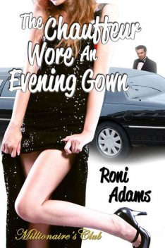 The Chauffeur Wore An Evening Gown, Roni Adams