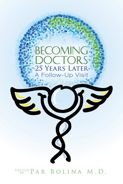 Becoming Doctors: 25 Years Later, Par Bolina