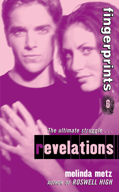 Fingerprints #6: Revelations, Melinda Metz