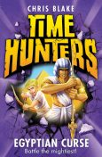 Egyptian Curse (Time Hunters, Book 6), Chris Blake