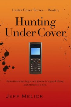 Hunting Under Cover, Jeff Melick