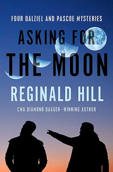 Asking for the Moon, Reginald Hill