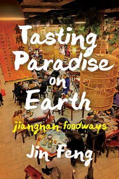 Tasting Paradise on Earth, Jin Feng