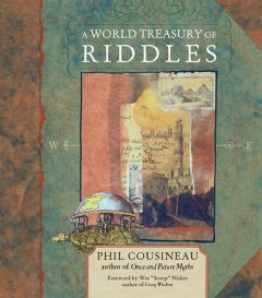 A World Treasury of Riddles, Phil Cousineau