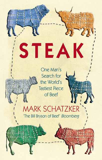 Steak, Mark Schatzker