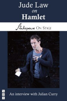Jude Law on Hamlet (Shakespeare on Stage), Julian Curry, Jude Law