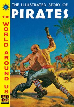 Pirates   - Classics Illustrated World Around Us, Albert Lewis Kanter
