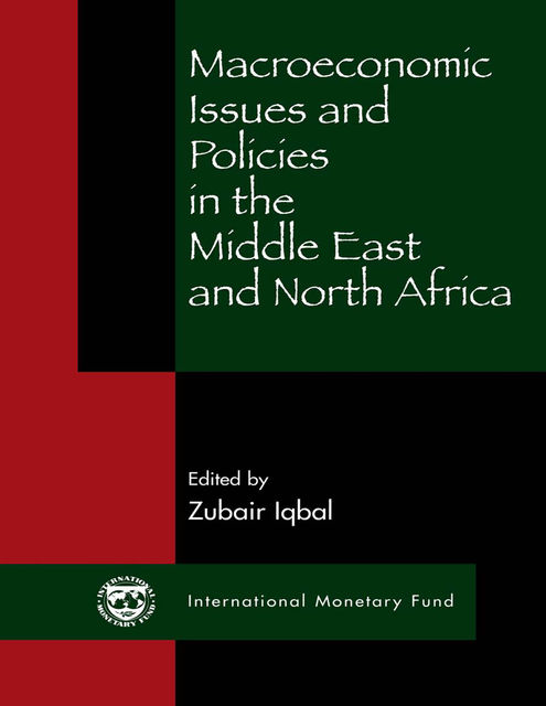 Macroeconomic Issues and Policies in the Middle East and North Africa, International Monetary Fund