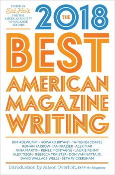The Best American Magazine Writing 2018, Sid Holt