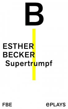 Supertrumpf, Esther Becker