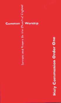 Common Worship: Holy Communion Order One, Church Of England