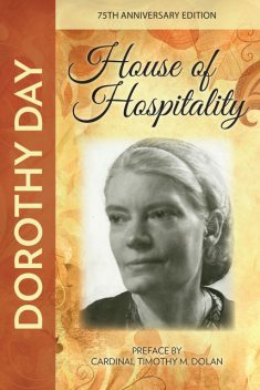 House of Hospitality, Dorothy Day