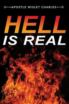 Hell Is Real, Apostle Wislet Charles