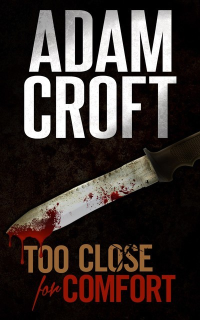 Too Close for Comfort, Adam Croft