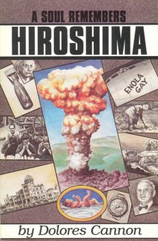 A Soul Remembers Hiroshima, Dolores Cannon