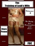 The Training of Leah's Wife – Volume 2, Clare Penne