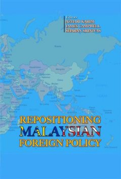 Repositioning Malaysian Foreign Policy, James Campbell, Sharan Srinivas